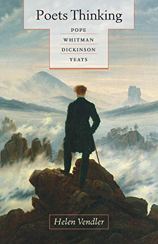 Poets Thinking: Pope, Whitman, Dickinson, Yeats (Alexander Pope Best Poems)