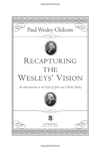 Recapturing the Wesleys' Vision: An Introduction to the Faith of John and Charles Wesley