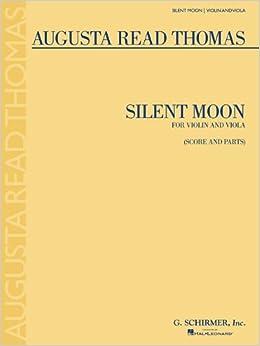 Thomas Augusta Read Silent Moon Vln/Vla Bk