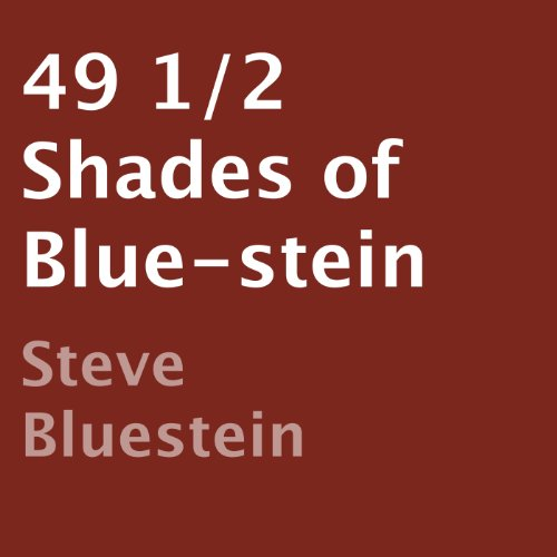 49 1/2 Shades of Blue-stein by Steve Bluestein