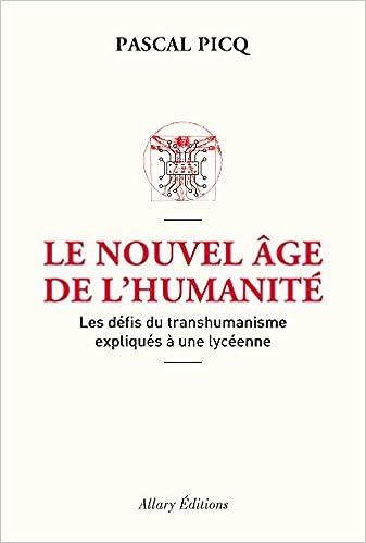 Le Nouvel âge de l'humanité. Les défis du transhumanisme expliqués à une lycéenne