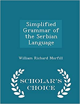 Simplified Grammar of the Serbian Language - Scholar's Choice Edition
