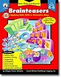 Brainteasers 6-8, Carson-Dellosa Publishing Staff, 0887241867