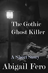 The Gothic Ghost Killer