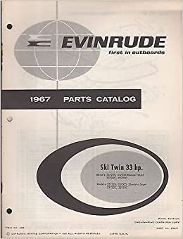 1967 evinrude outboard motor ski twin 33 hp parts manual item no 4366  (344): manufacturer: amazon com: books