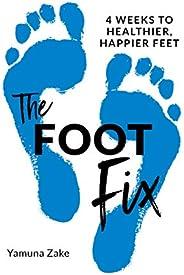 The Foot Fix: 4 Weeks to Healthier, Happier Feet