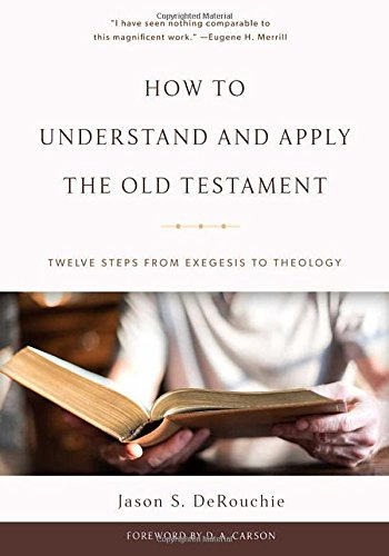 How To Understand+Apply Old Testament