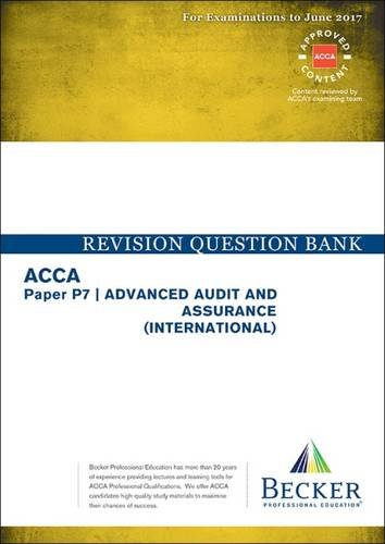 ACCA Approved – P7 Advanced Audit and Assurance: Revision Question Bank (for the March and June 2017 Exams)