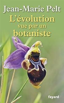 L'évolution vue par un botaniste par Pelt
