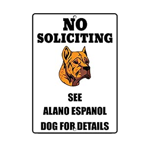 Aluminum Metal Sign Funny Alano Espanol Dog No Soliciting See Informative Novelty Wall Art Vertical 8INx12IN 8