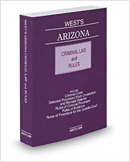 West's Arizona Criminal Law and Rules, 2013-2014 ed.