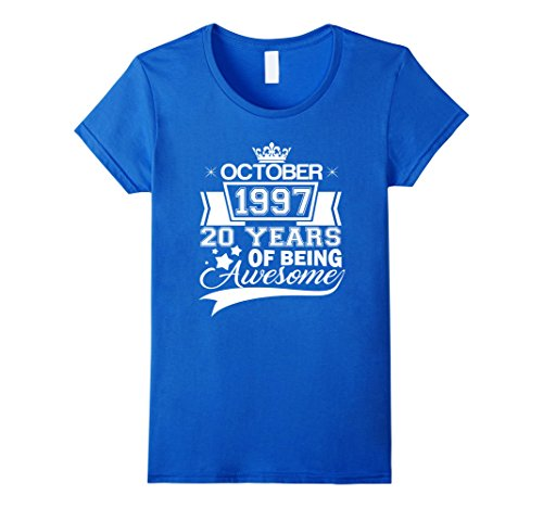 Womens Born in October 1997 - 20 years of being awesome Shirt XL Royal Blue