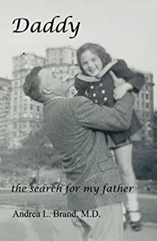 Daddy:  the search for my father by [Brand, Andrea L]