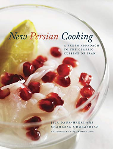 New Persian Cooking: A Fresh Approach to the Classic Cuisine of Iran (And Wine Design Greenville)
