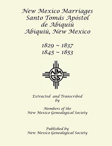 Mexico Abiquiu New (New Mexico Marriages: Santo Tomás Apostol de Abiquiú: 1829-1837, 1845-1853)