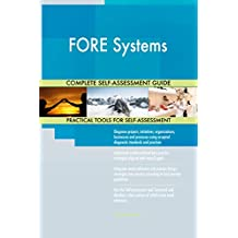 FORE Systems All-Inclusive Self-Assessment - More than 680 Success Criteria, Instant Visual Insights, Comprehensive Spreadsheet Dashboard, Auto-Prioritized for Quick Results