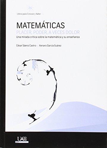 Descargar Libro MatemÁticas Placer, Poder, A Veces Dolor Cesar Saenz Castro