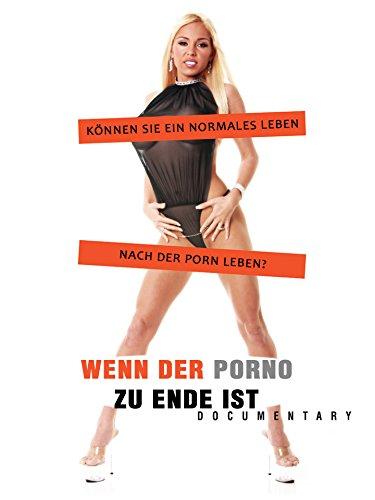 Wenn Der Porno Zu Ende Ist (After Porn Ends)