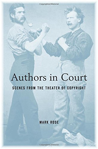 Authors in Court: Scenes from the Theater of Copyright