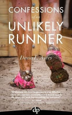Confessions of an Unlikely Runner