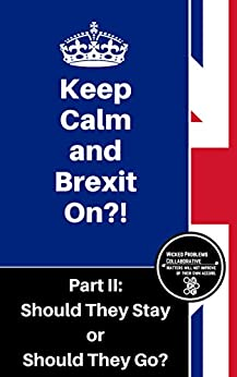 Should They Stay or Should They Go? (Keep Calm and Brexit On?! Book 2) by [Oestereich, Chris]