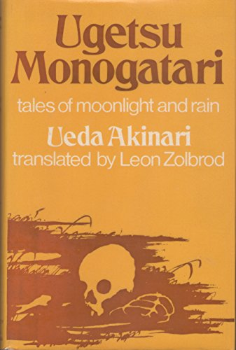 Ugetsu monogatari = Tales of moonlight and rain : a complete English version of the eighteenth-century Japanese collection of tales of the supernatural