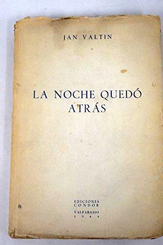La Noche Quedo Atras: Amazon.es: Valtin, Jan: Libros