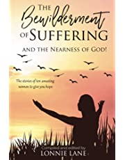 The Bewilderment of Suffering: . . . and the Nearness of God!