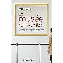 Le musée réinventé - Culture, patrimoine, médiation (French Edition)
