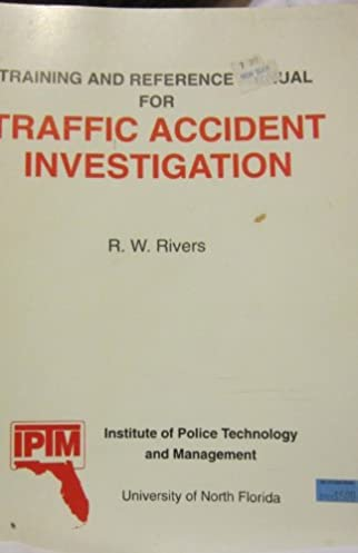 training and reference manual for traffic accident investigation rh amazon com traffic accident investigation manual in the philippines california traffic collision investigation manual
