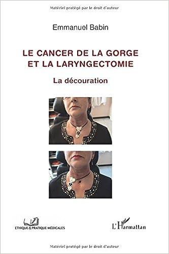 Lire un Cancer de la gorge et la laryngectomie la decouration epub pdf
