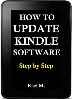 Download PDF How to Update Kindle Software - Step by Step Process of Updating Your Kindle Device 2017