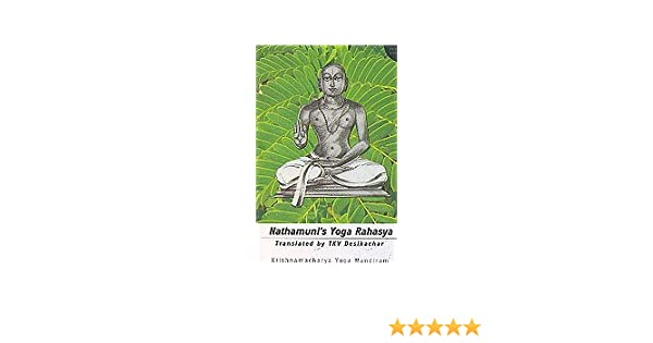 Nathamunis Yoga Rahasya: T Krishnamacharya: Amazon.com: Books