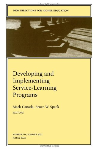 Developing and Implementing Service-Learning Programs (New Directions for Higher Education, No. 114, Summer 2001)