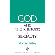 God and Rhetoric of Sexuality (Overtures to Biblical Theology)