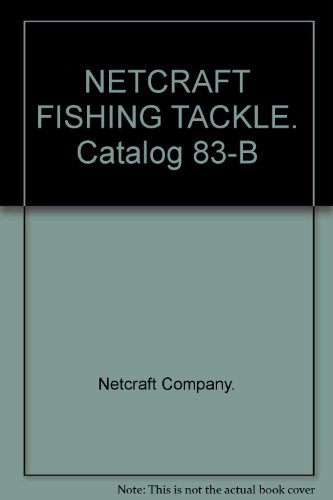 - NETCRAFT FISHING TACKLE. Catalog 83-B