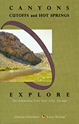 Canyons, Cutoffs and Hot Springs: Explore the California Trail Near Elko, Nevada