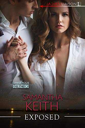 Exposed (The Dangerous Distractions Book 3)