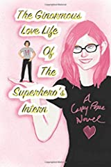 The Ginormous Love Life Of The Superhero's Intern Paperback