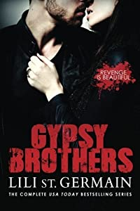 Gypsy Brothers: The Complete Series by Lili St Germain (2015-01-14)