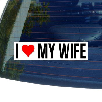 - I Love Heart My Wife Window Bumper Sticker