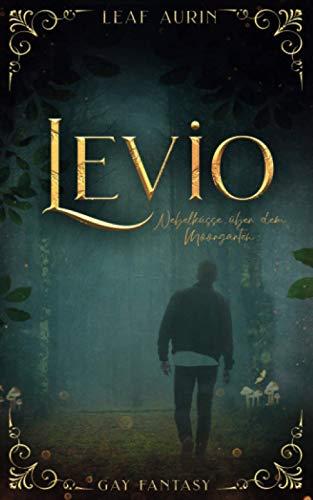 Cover: Leaf Aurin - Levio  Nebelküsse über dem Moorgarten