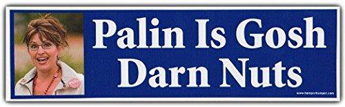 Funny Political Bumper Stickers: Sarah Sara Palin Is GOSH DARN - Sarah Stickers Palin Bumper