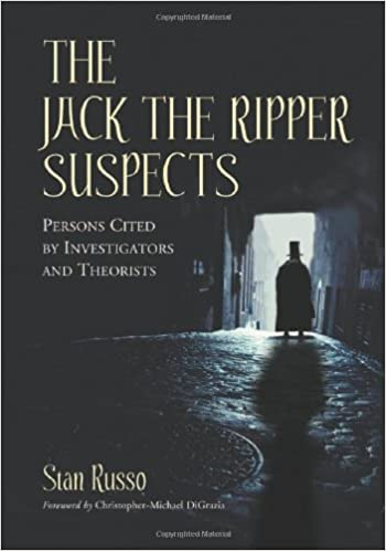 The Jack the Ripper Suspects: Persons Cited by Investigators