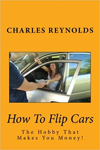 How To Flip Cars >> How To Flip Cars The Hobby That Makes You Money Charles