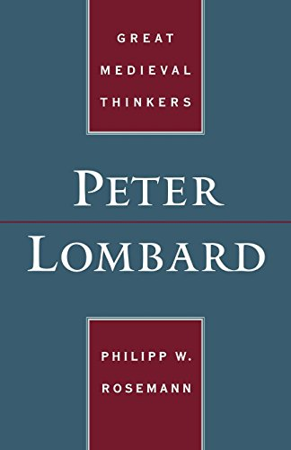 Peter Lombard (Great Medieval Thinkers) by Oxford University Press