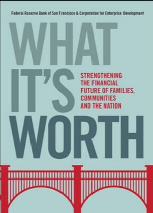 What Its Worth Strengthening The Financial Future Of Families  Communities And The Nation