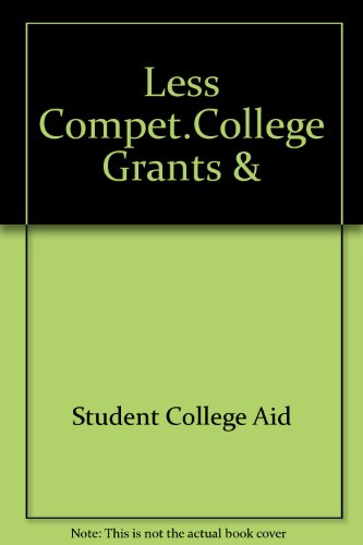 Less Compet.College Grants &