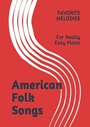 American Folk Songs: Favorite Melodies For Really Easy Piano