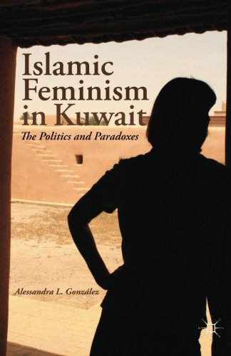 Islamic Feminism in Kuwait: The Politics and Paradoxes